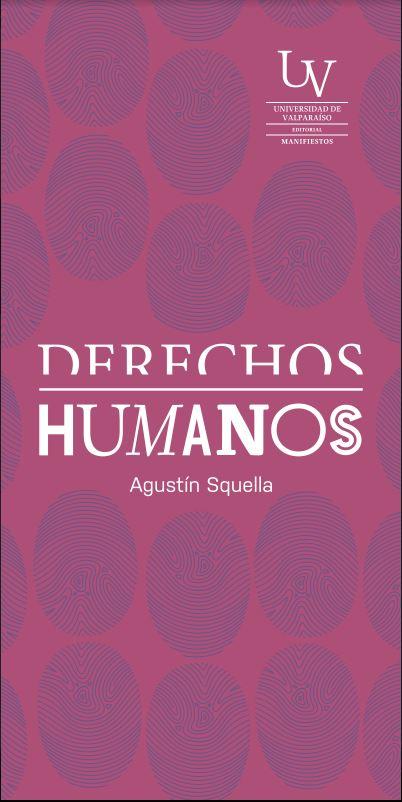 Derechos humanos ¿Cuánto sabemos de ellos? - Agustín Squella - Universidad de Valparaíso