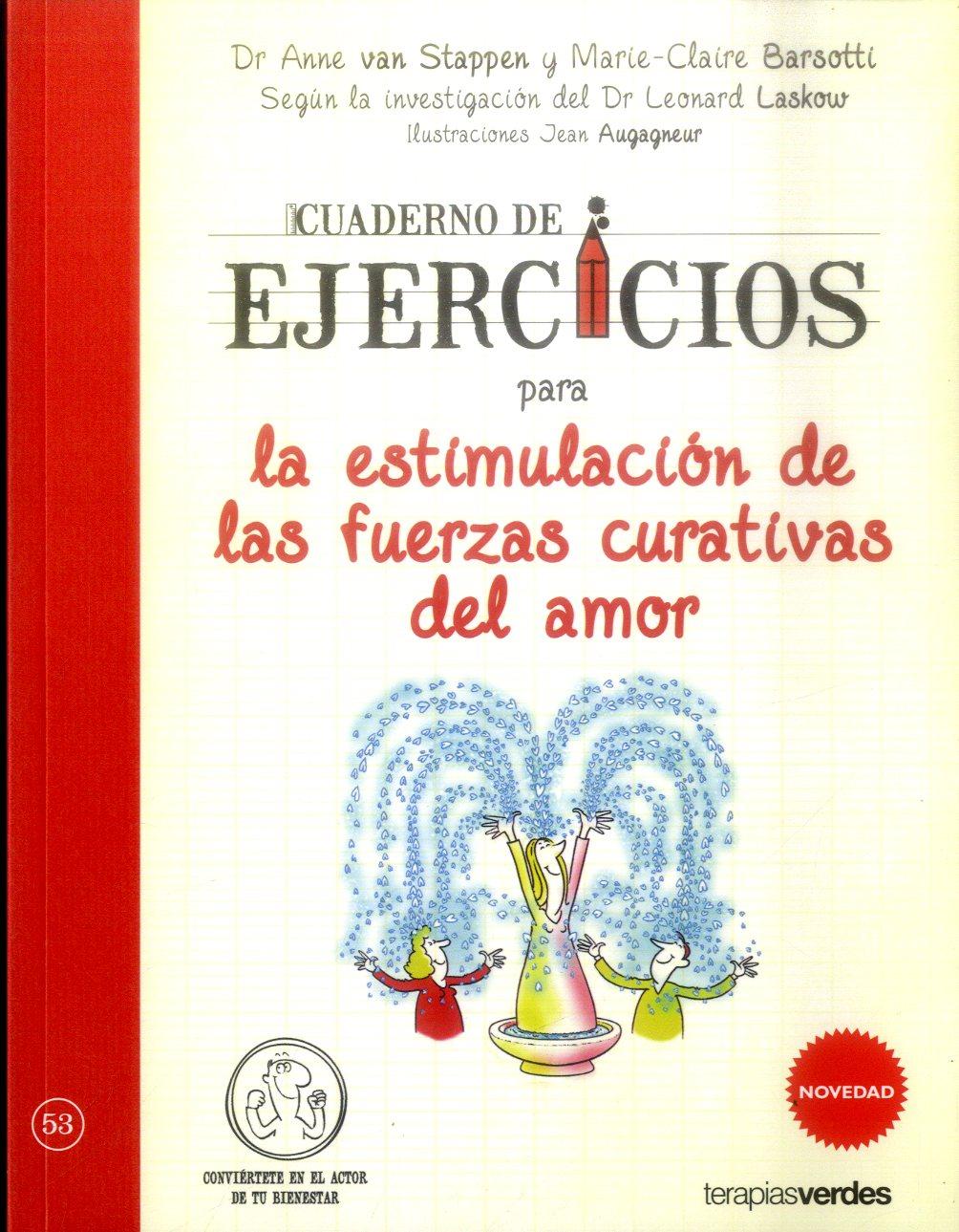 Cuaderno de Ejercicios Para la Estimulacion de las Fuerzas Curativas del Amor - Various Authors - Terapias Verdes