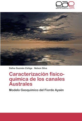 Caracterización físico-química de los canales Australes: Modelo Geoquímico del Fiordo Aysén