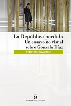 Republica Perdida, la - un Ensayo no Visual - Federico Galende - Editorial Universitaria