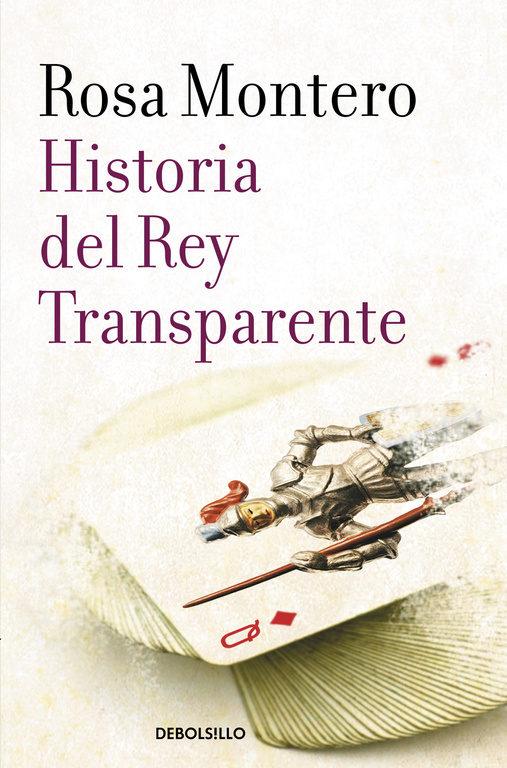Historia del rey Transparente - Rosa Montero - Debolsillo