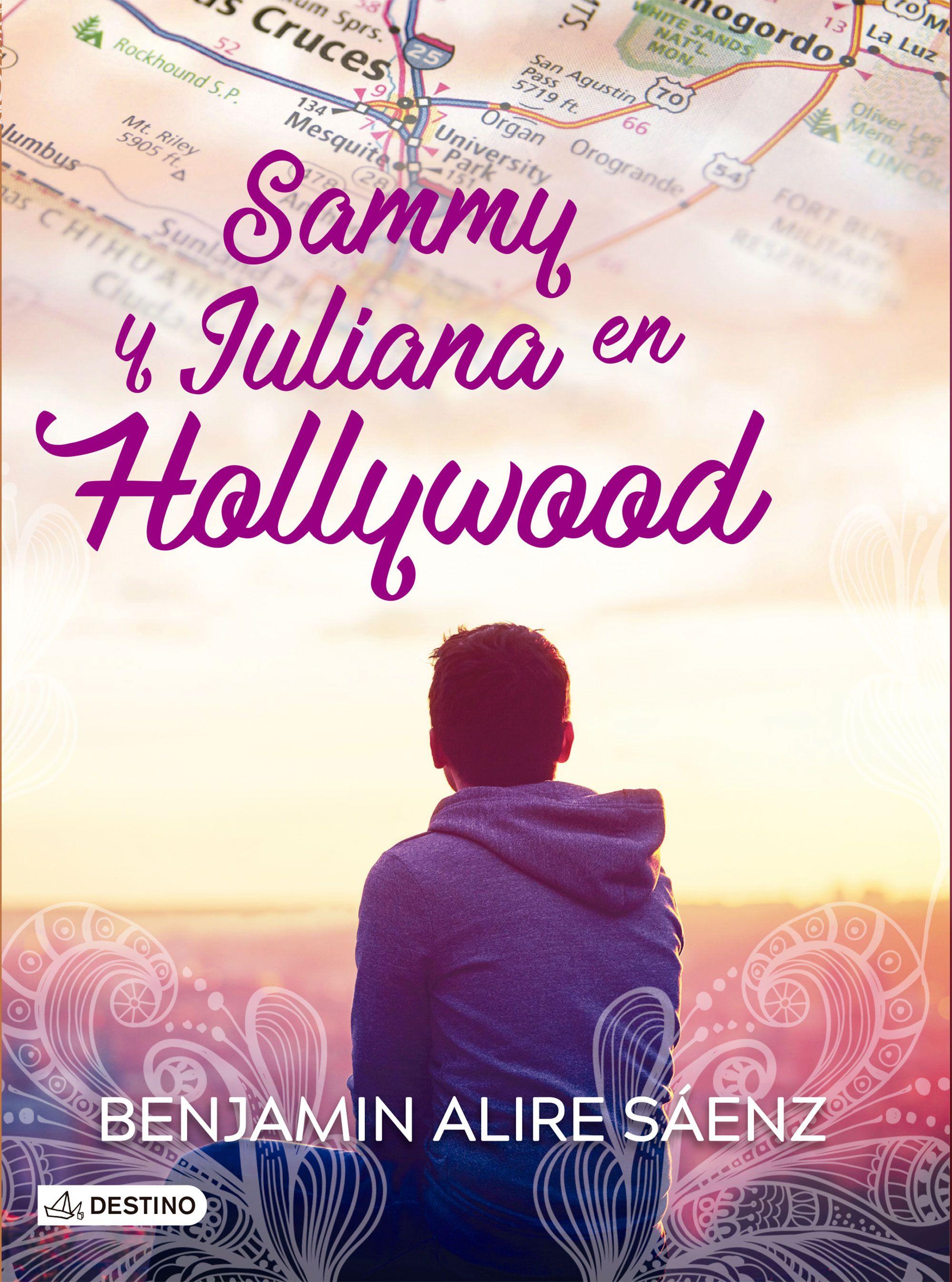 Sammy y Juliana en Hollywood - Benjamin Alire Saenz - Destino