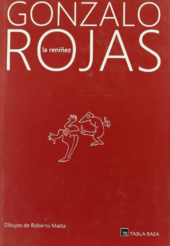 Reniñez, la - Gonzalo Rojas - Tabla Rasa Libros Y Ediciones