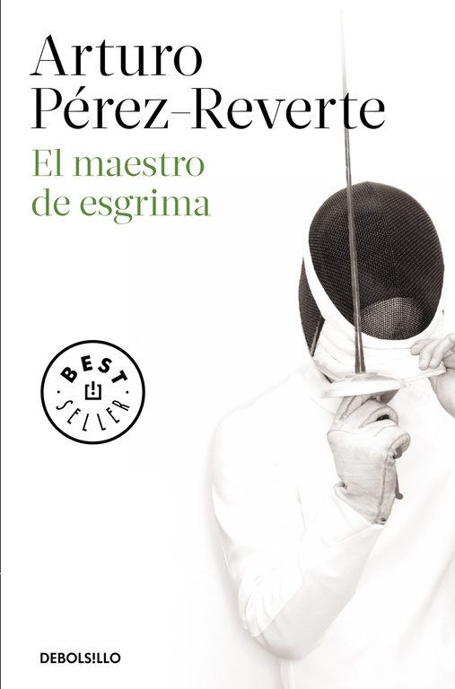El Maestro de Esgrima - Arturo Perez-Reverte - Debolsillo