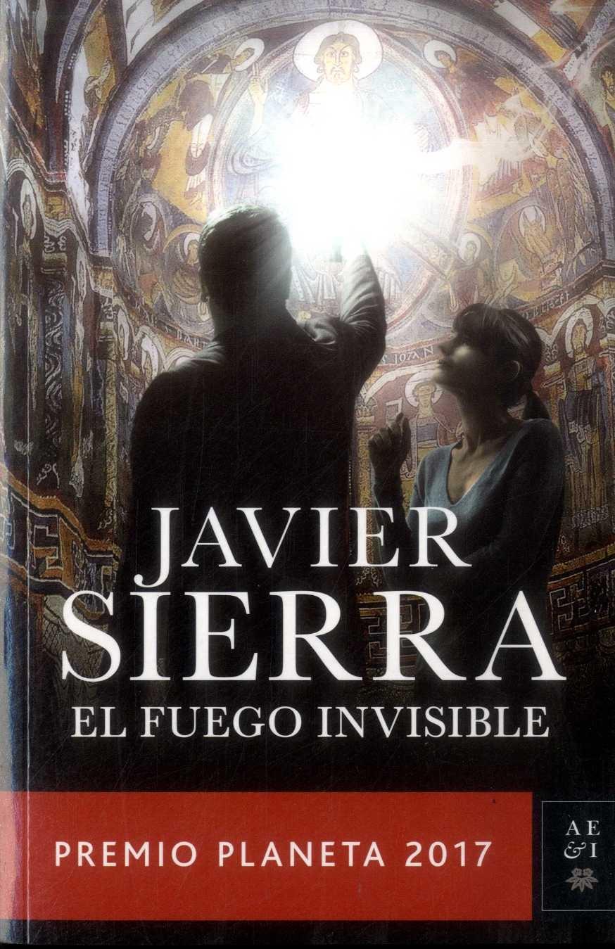 El Fuego Invisible - Javier Sierra - Grupo Planeta