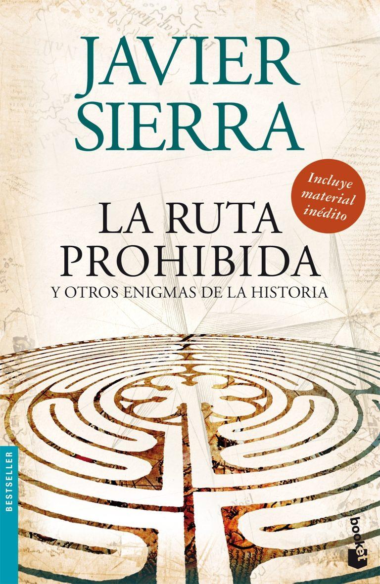 La Ruta Prohibida y Otros Enigmas de la Historia - Javier Sierra - Booket