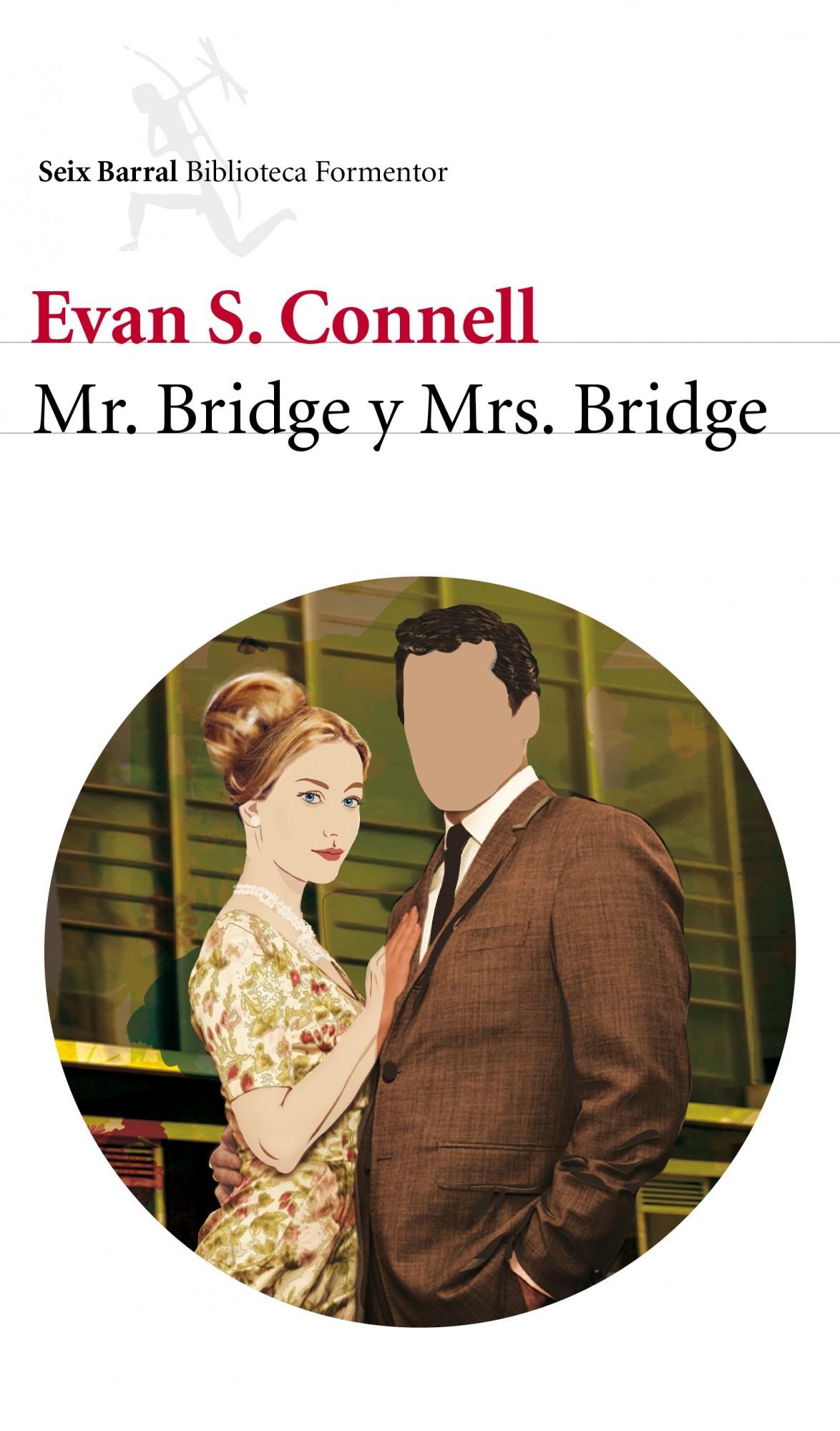 Mrs. Bridge y Mr. Bridge  Seix Barral. - Evan S. Connell - Seix Barral