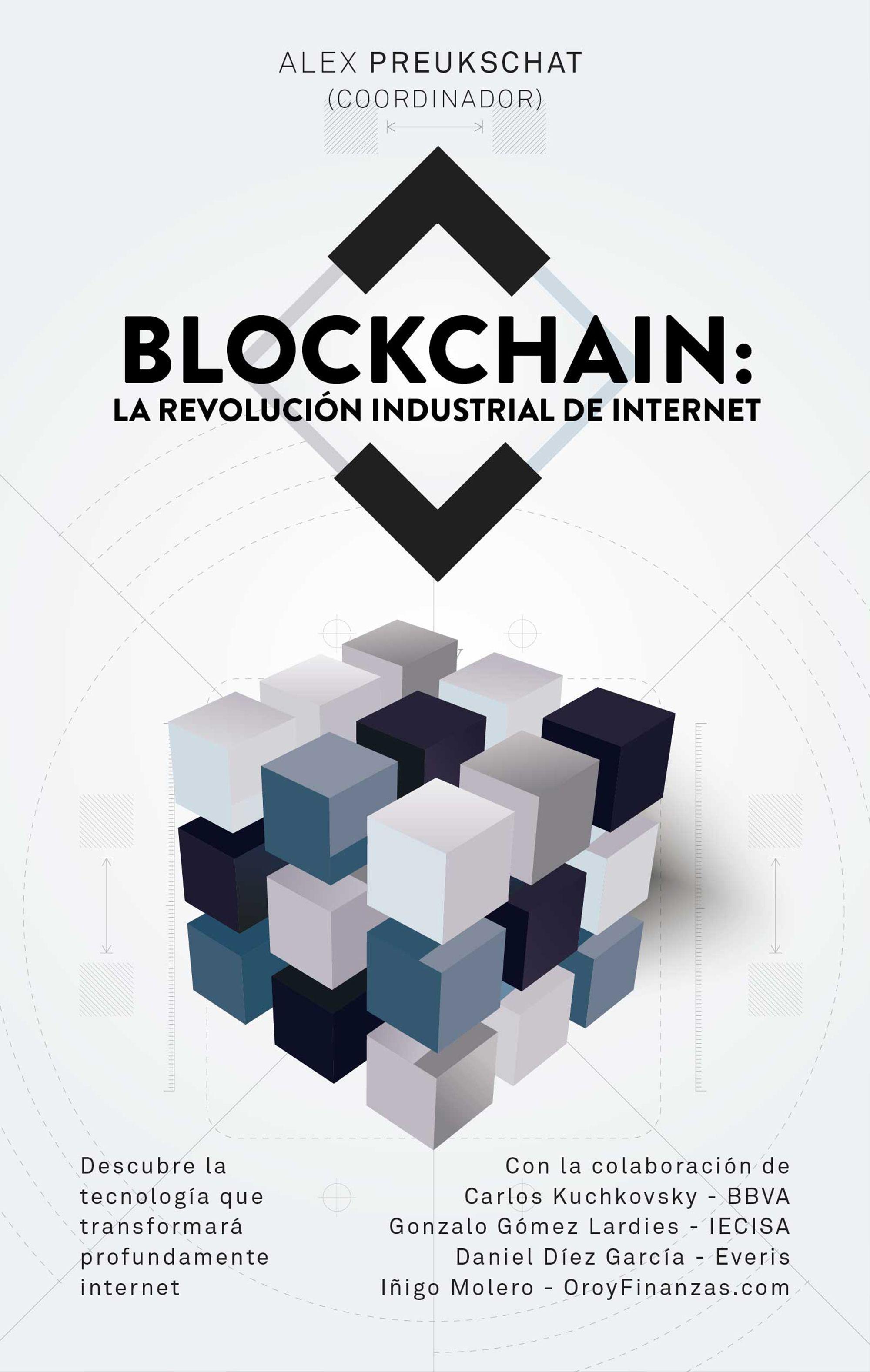 Blockchain la Revolución Industrial de Internet - Alexander Preukschat (Coordinador) - Paidos Empresas Colombia