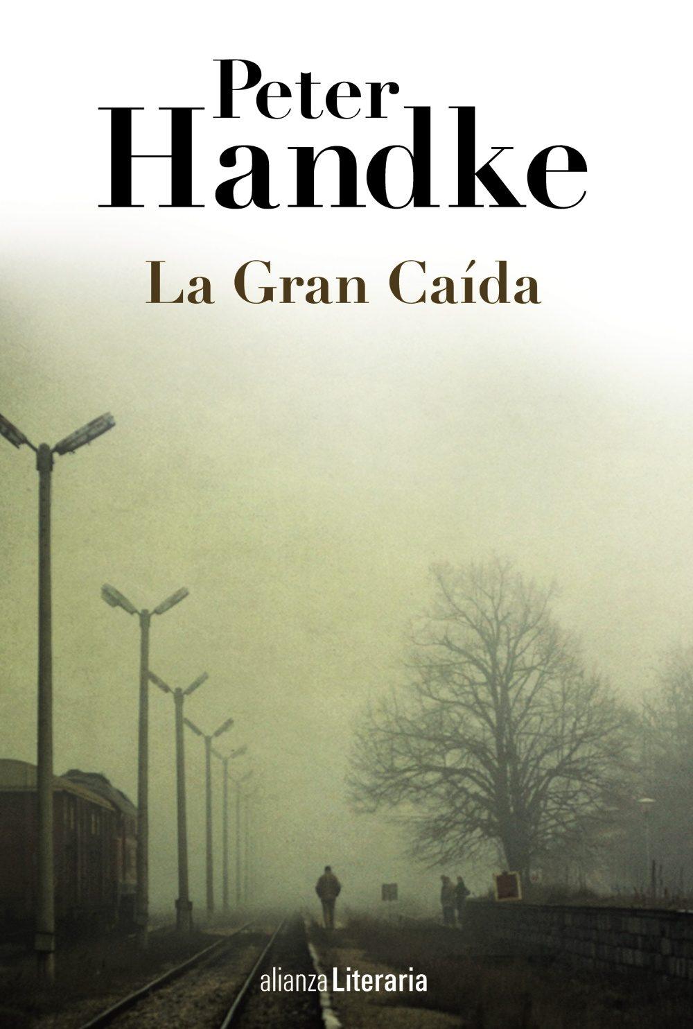 La Gran Caída - Peter Handke - Alianza Editorial
