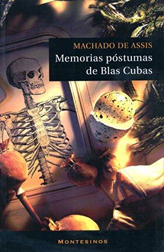 Memorias Póstumas de Blas Cubas - Machado De Assis - Montesinos