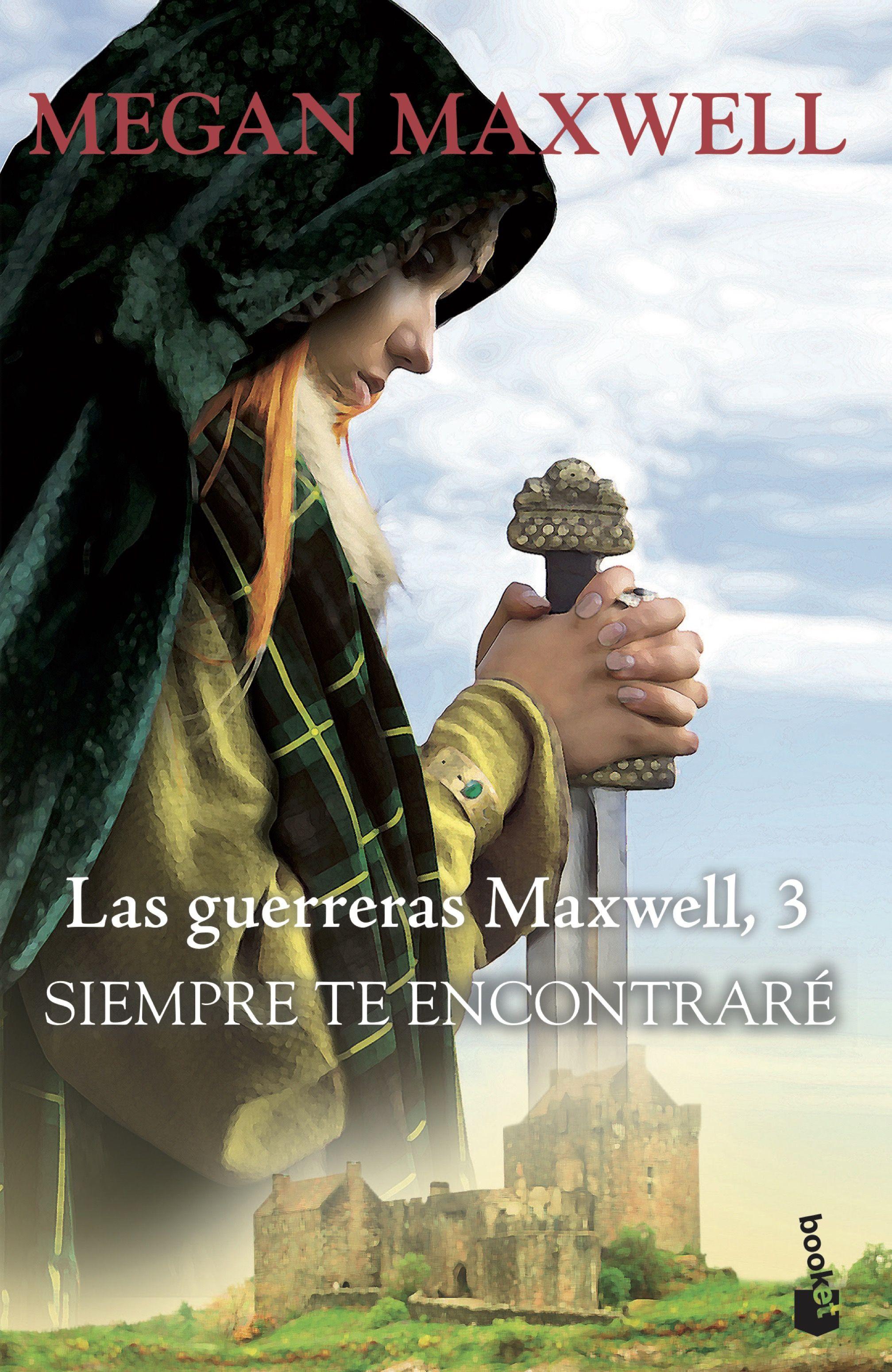 Siempre te Encontraré: Serie las Guerreras Maxwell 3 (Bestseller) - Megan Maxwell - Planeta