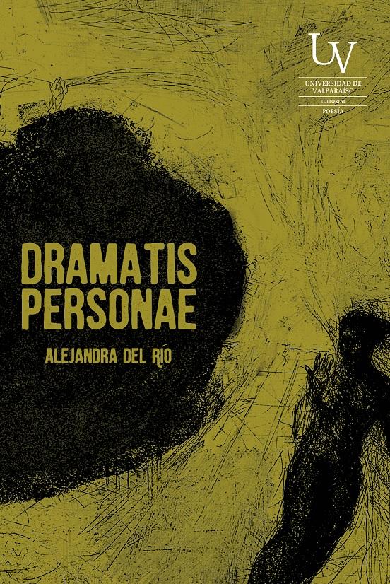 Dramatis Personae - Alejandra Del Rio - Editorial Universitaria De Valparaíso Uv