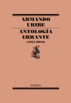 Antología Errante (1954 a 2016) - Armando Uribe - Lumen