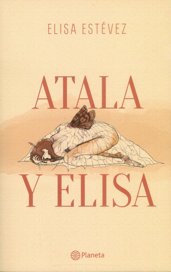 Atala y Elisa - ESTÉVEZ CHACÍN ELISA - PLANETA