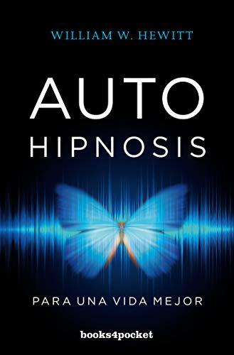 Autohipnosis Para una Vida Mejor - William W. Hewitt - Books4Pocket