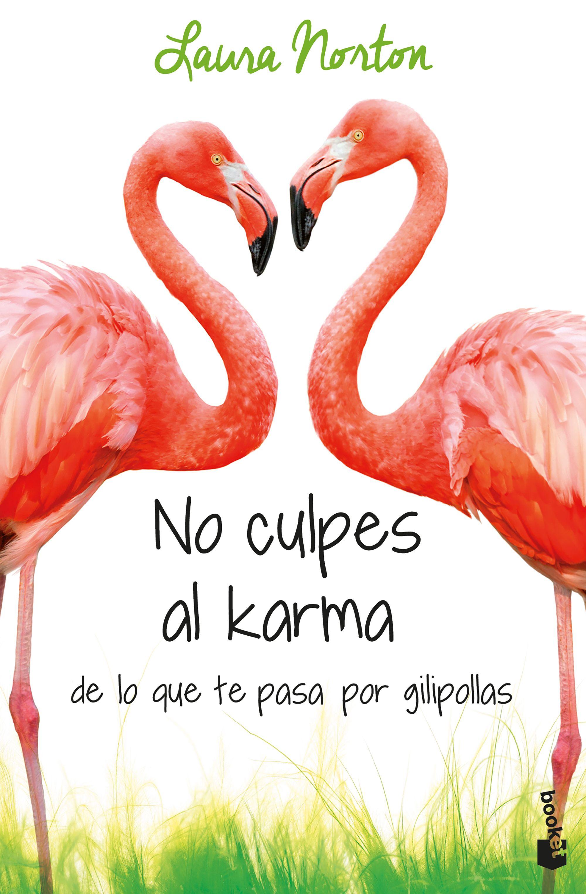 No Culpes al Karma de lo que te Pasa por Gilipollas - Laura Norton - Booket
