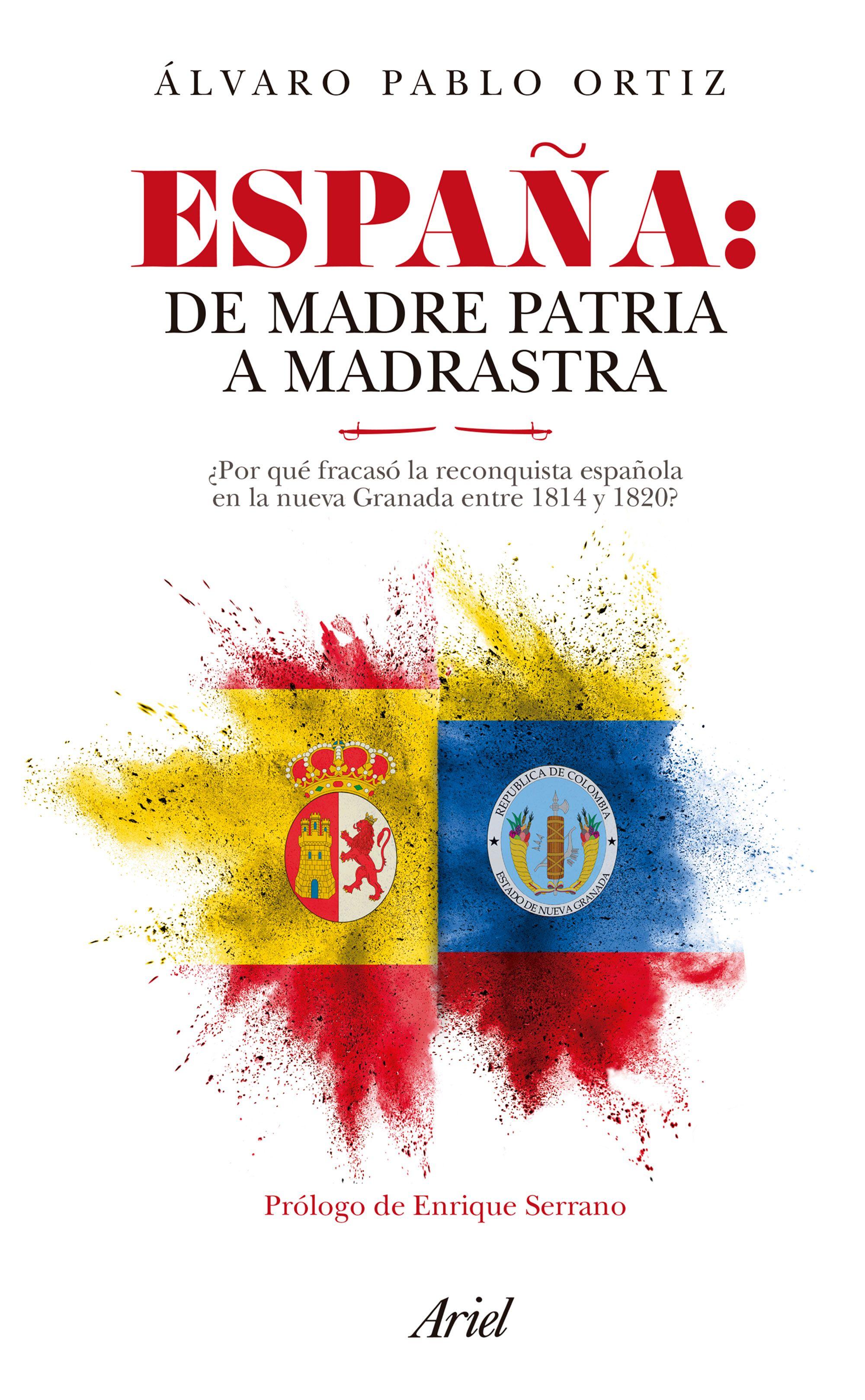 España: De Madre Patria a Madrastra - Álvaro Pablo Ortiz - Ariel