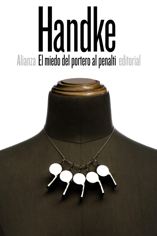 El Miedo del Portero al Penalti - Peter Handke - Alianza Editorial