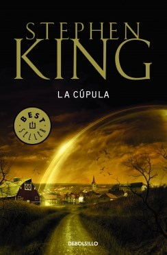 Cupula, la - Stephen King - Debolsillo