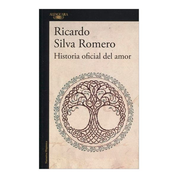 Historia Oficial del Amor - Ricardo Silva Romero - Alfaguara