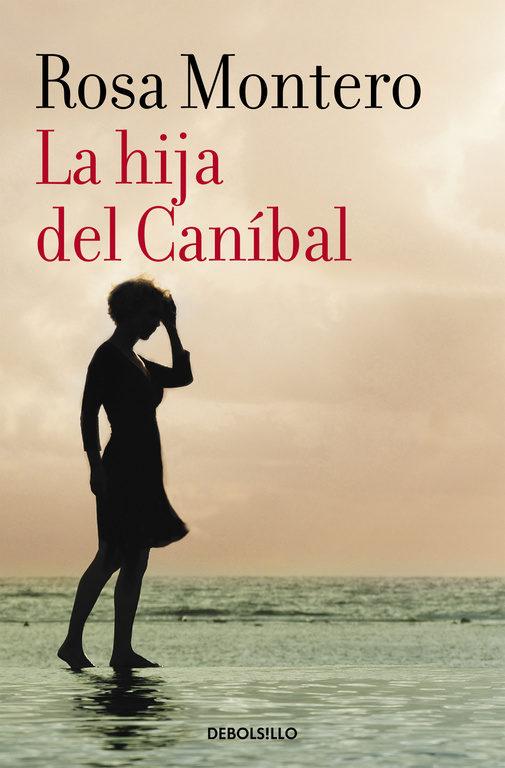 La Hija del Canibal - Rosa Montero - Debolsillo