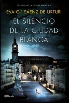 El Silencio de la Ciudad Blanca. Trilogía de la Ciudad Blanca 1 - Eva García Sáenz - Planeta