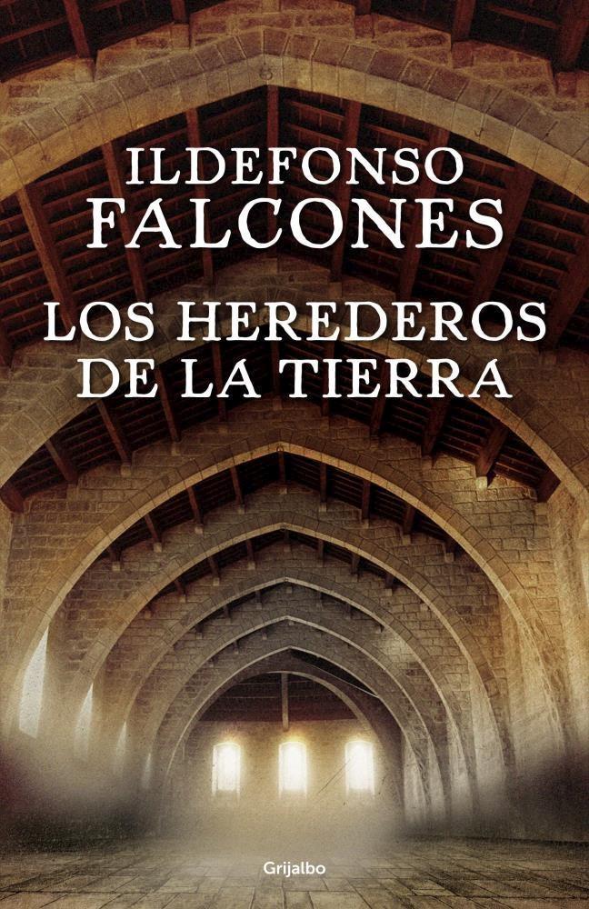 Los Herederos de la Tierra - Ildefonso Falcones - Grijalbo