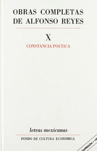 Obras Completas, x: Constancia Poetica - Alfonso Reyes - Fondo De Cultura Economica