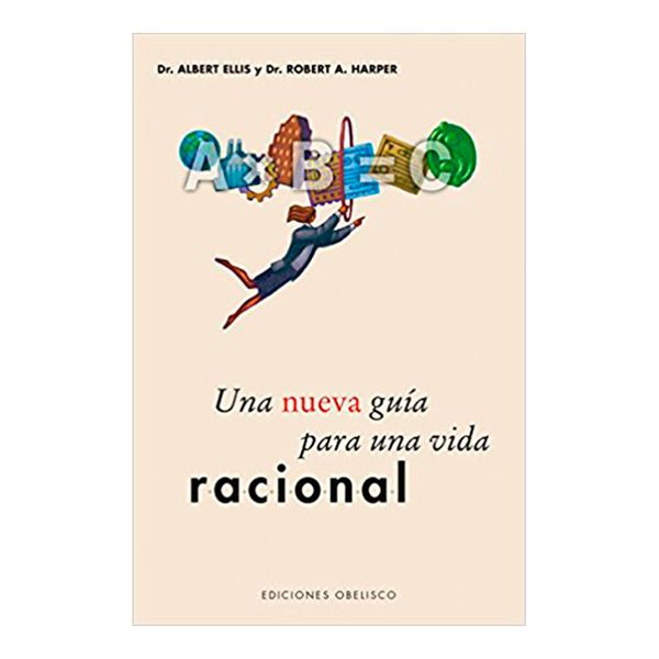 Una Nueva Guia Para una Vida Racional - Albert Ellis,Robert Harper - Obelisco