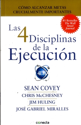 Las 4 Disciplinas de la Ejecucion - Covey / Huling / Mcchesney / Mirallesconecta - Conecta