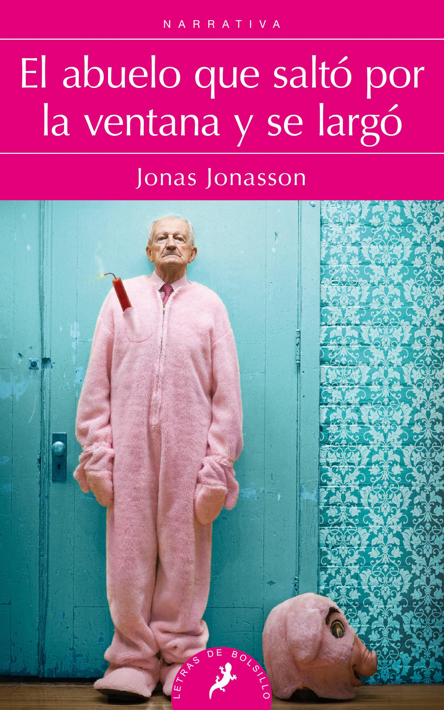 El Abuelo que Saltó por la Ventana y se Largó - Jonas Jonasson - Salamandra