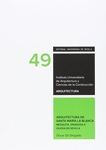 ARQUITECTURA DE SANTA MARÍA LA BLANCA (Arquitectura, Textos Doctorado del IUACC)