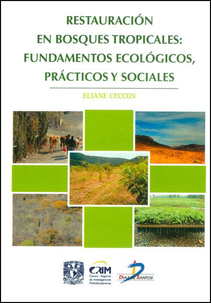 portada Restauración en Bosques Tropicales: Fundamentos Ecológicos, Prácticos y Sociales