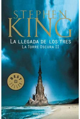 2. La Llegada de los Tres  la Torre Oscura - King Stephen - Debolsillo