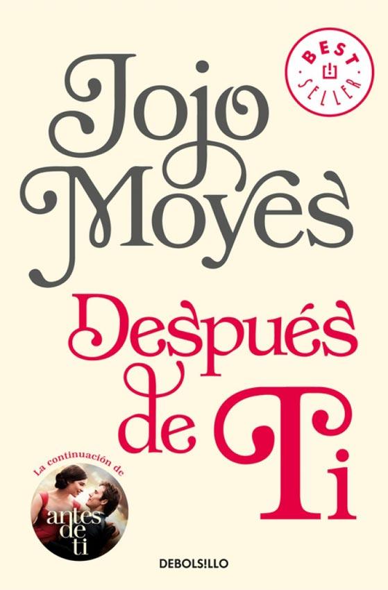 Despues De Ti - Jojo Moyes - DeBolsillo