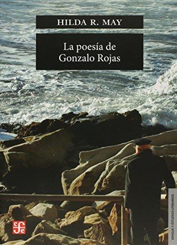 La Poesia de Gonzalo Rojas - Hilda R. May - Fondo De Cultura Económica