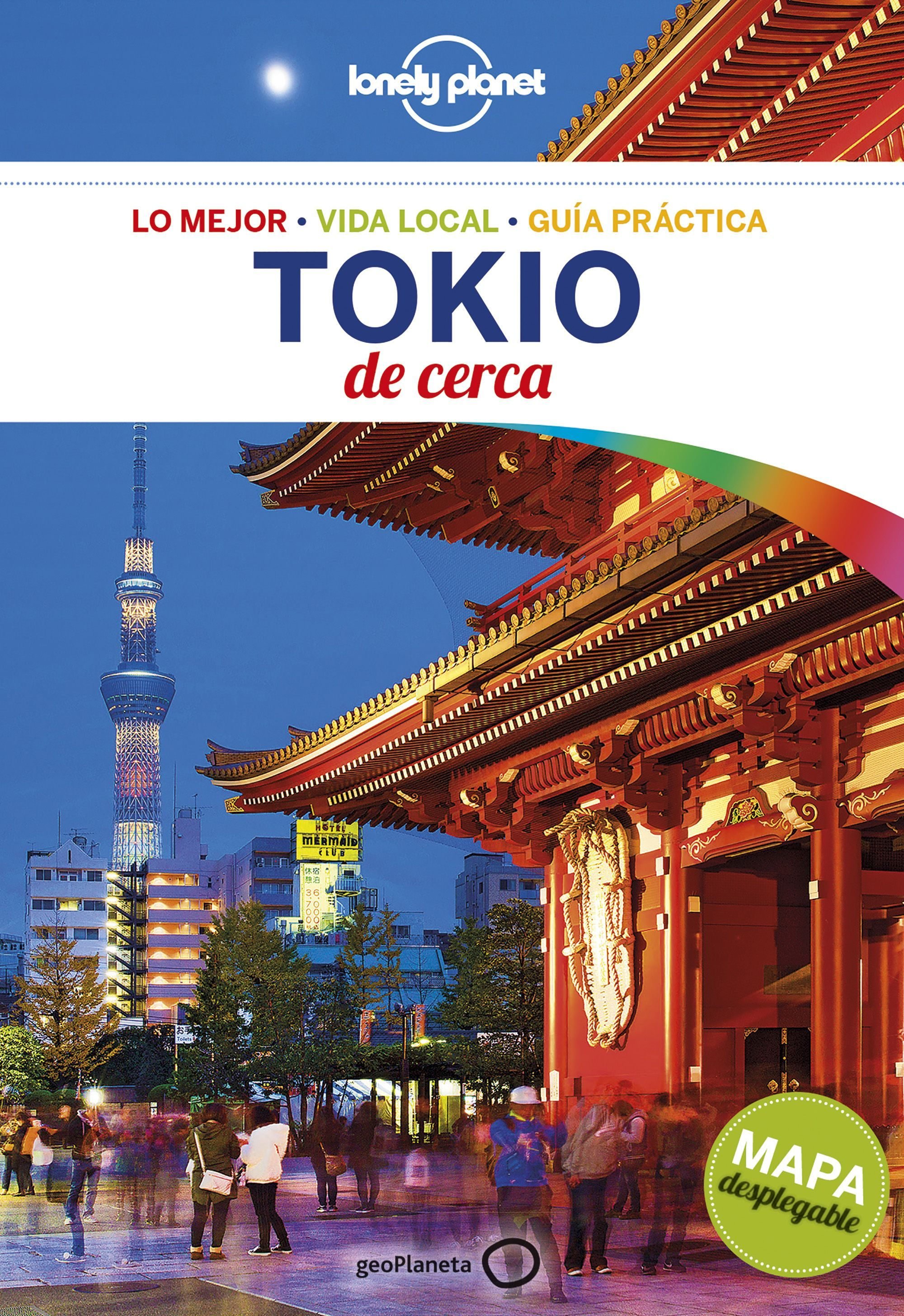 Tokio de Cerca 5 (Guías de Cerca Lonely Planet) - Lonely Planet; Rebecca Milner; Simon Richmond - Lonely Planet