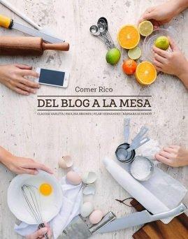 Del Blog a la Mesa - Paulina Briones, Claudia Varleta Y Pilar Hernandez Barbara Achondo - Grijalbo