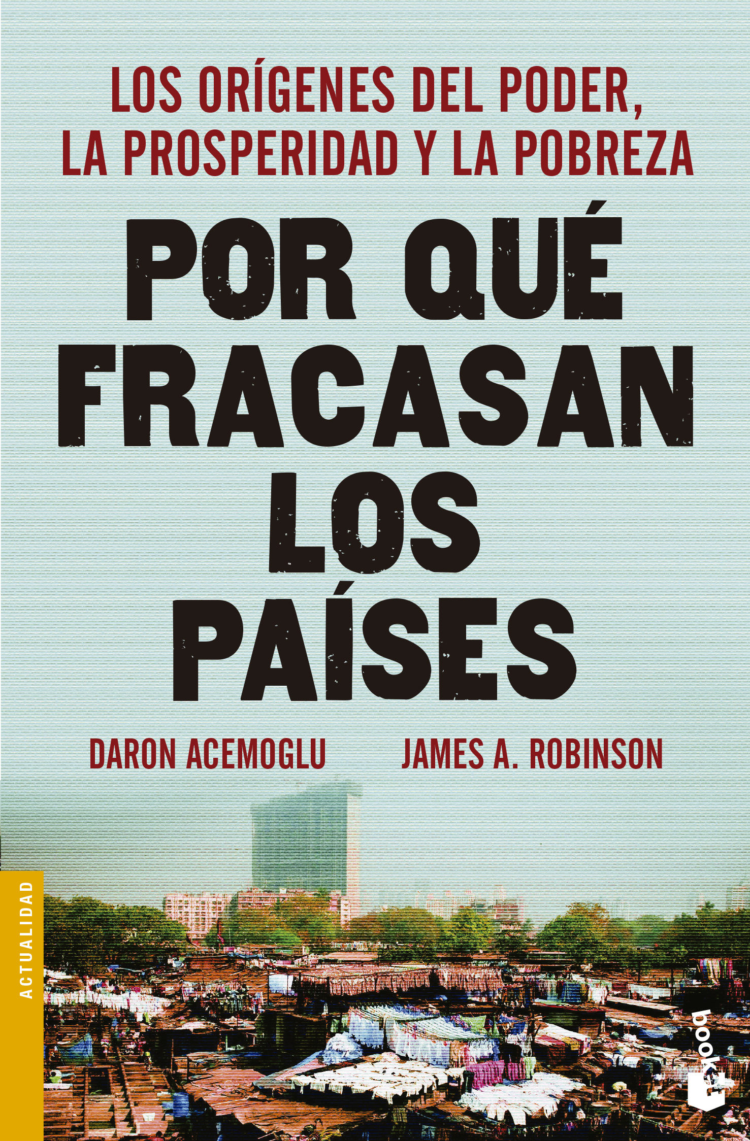 Por qué Fracasan los Países - Daron Acemoglu,James A. Robinson - Booket