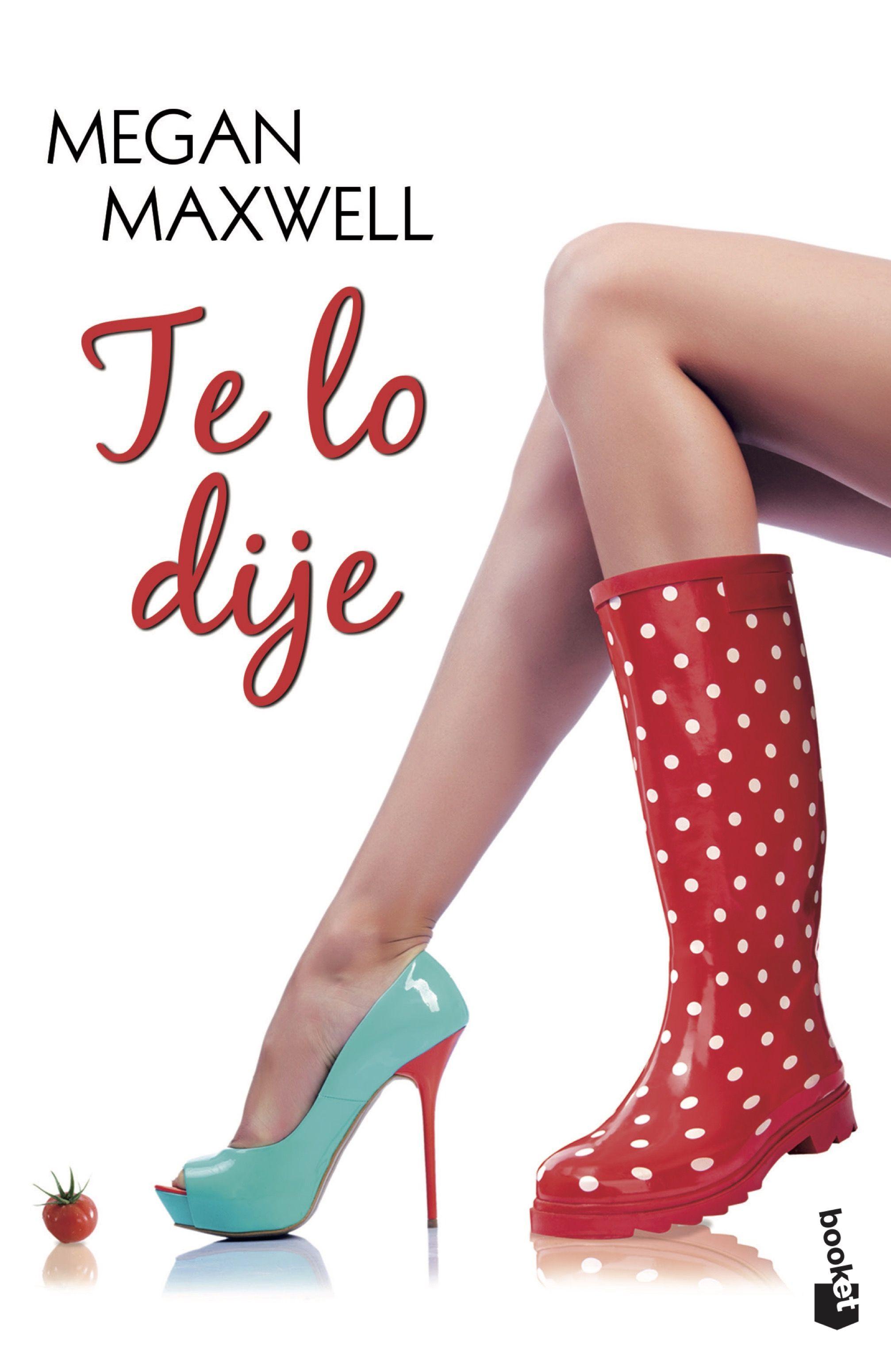 Te lo Dije - Megan Maxwell - Booket