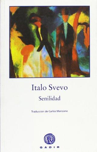 Senilidad - Italo Svevo - Gadir