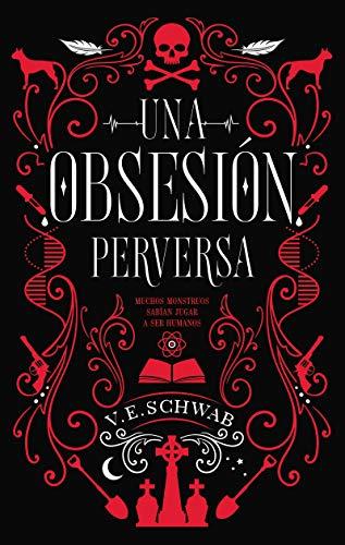 Una Obsesion Perversa - Victoria Schwab - Puck