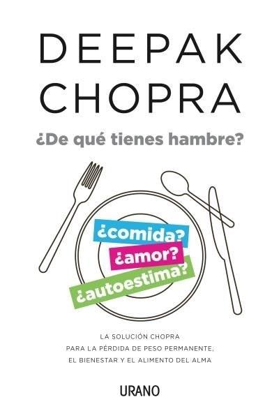 De que Tienes Hambre? - Deepak Chopra - Urano