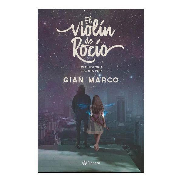 El Violín de Rocío - Gian Marco Zignago - Planeta