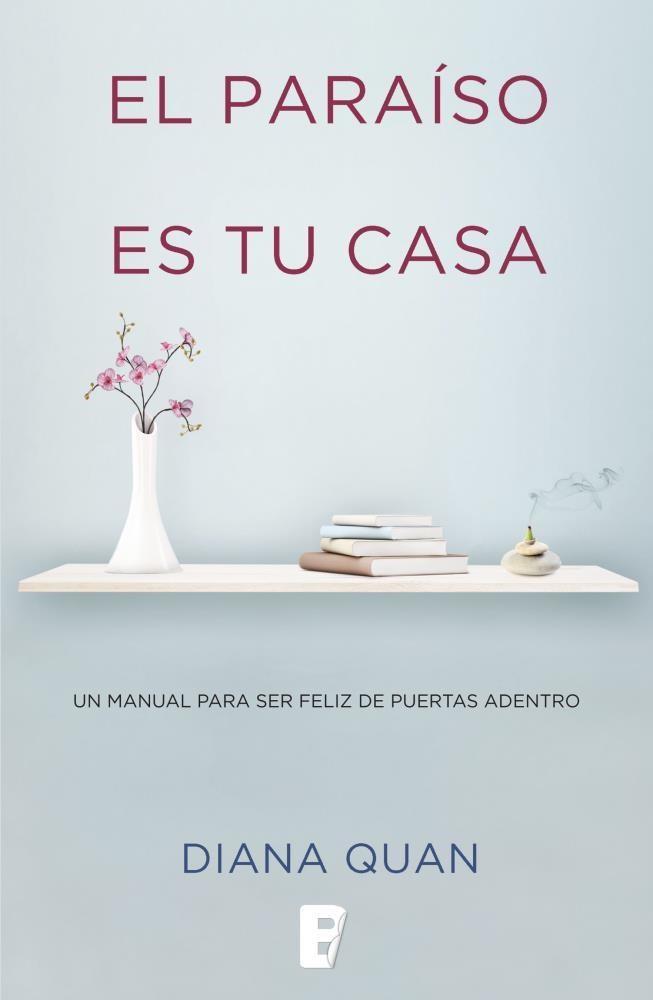 Paraíso es tu Casa, el - Diana Quan - Ediciones B