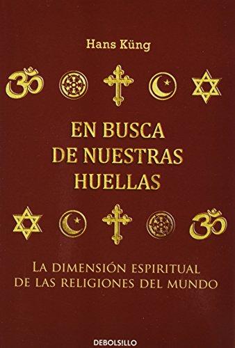 portada En Busca de Nuestras Huellas la Dimension Espiritual de las Religiones del Mundo