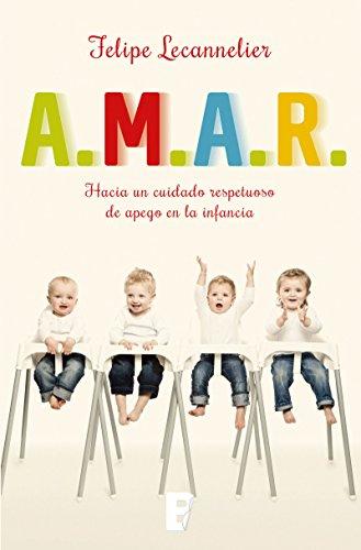 A. M. A. R. (Atender, Mentalizar, Automentalizar y Regular) - Felipe Lecannelier - Ediciones B