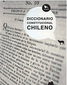 Diccionario Constitucional Chileno - Gonzalo GarcÍA Pino;Pablo Contreras VÁSquez;Victoria MartÍNez Placencia - Hueders