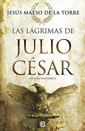 LAGRIMAS DE JULIO CESAR,LAS - Jesús Maeso de la Torre - EDICIONES B