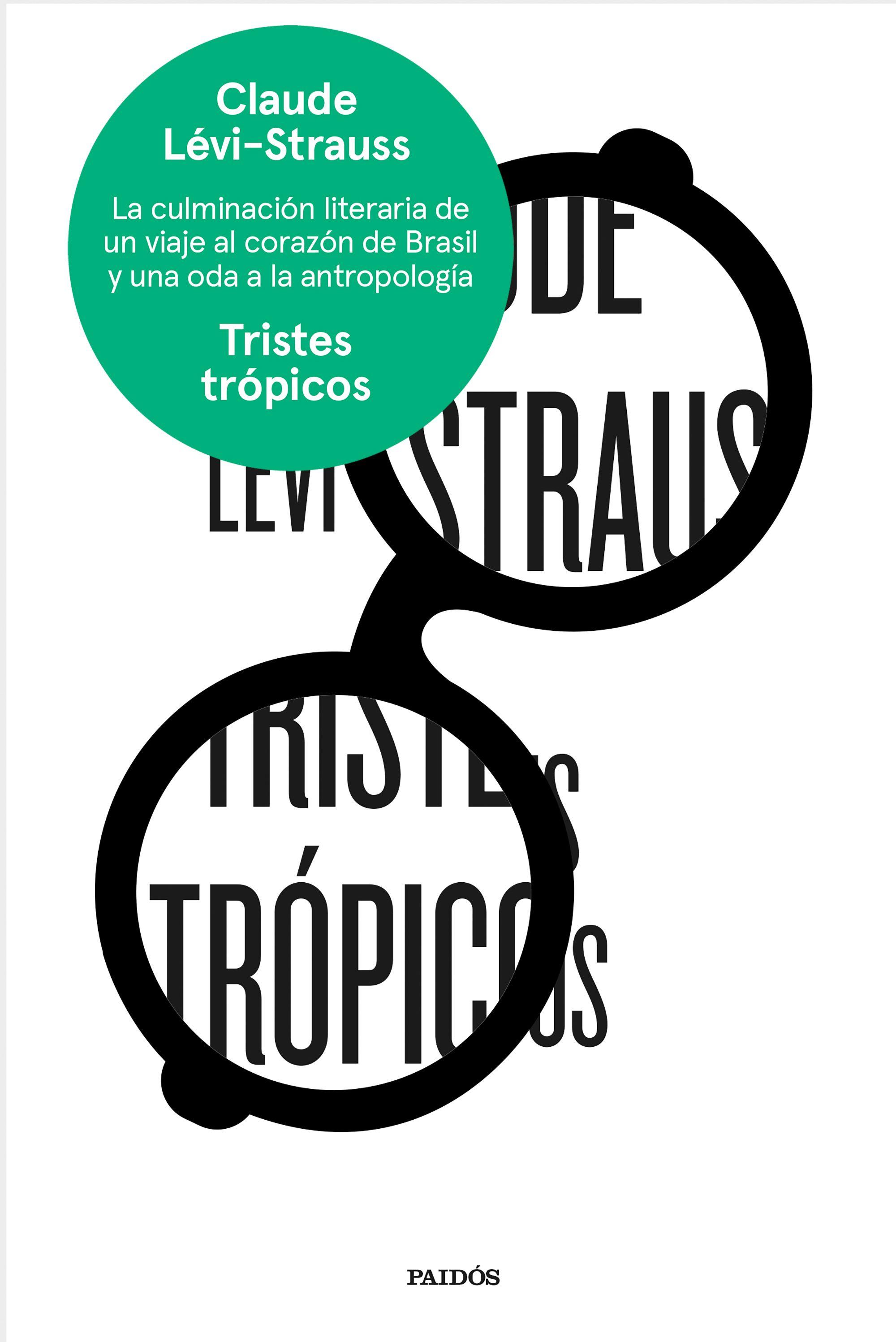 Tristes Trópicos - Claude Lévi-Strauss - Paidos